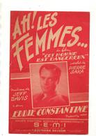 """Partition Ah! Les Femmes Du Film """"Cet Homme Est Dangereux"""" Paroles De Pierre Saka Et Chanté Par Eddie Constantine 1953 - Scores & Partitions"""