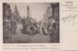 Jeanne D'Arc Béatification. La B. Jeanne D'Arc Sur Le Bûcher. 18 Avril 1909 - Rouen