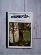 LE MONDE MERVEILLEUX DES BOIS ET FORETS LIVRE DE PARIS HACHETTE - Encyclopaedia