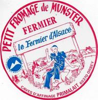 ETIQUETTE DE FROMAGE NEUVE  PETIT FROMAGE D MUNSTER FERMIER LE FERMIER D'ALSACE PRIMALAIT ORBEY 68 - Cheese