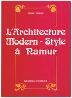 Livre : L'architecture Modern Style à NAMUR Par Marc SIMON - Altri