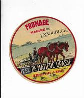 ETIQUETTE DE FROMAGE NEUVE  11 Cm  Laboureur Meuse 25%   Imprim Grange Paris - Cheese