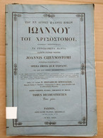 Joannis Chrysostomi, Opera Omnia, Tomus Decimustertius/ 1839 - Old Books