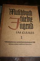 Militaria Allemagne Nazie Musikbuch Fur Die Jugend Im ELSASS  1942 Livre De Musique Pour La Jeunesse En Alsace - 5. Guerres Mondiales