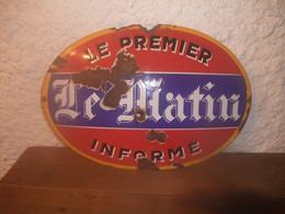 Plaque émaillée Le MATIN , Le Premier Informé - Journaux & Magazines