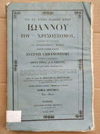Joannis Chrysostomi, Opera Omnia, Tomus Septimus/ 1836 - Old Books