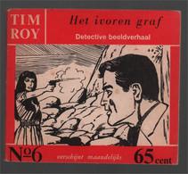Nooitgedacht Tim Roy N° 6 Het Ivoren Graf 1960 - Andere
