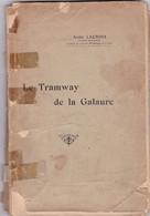 Drôme : LE TRAMWAY DE LA GALAURE : A. Lacroix : Saint Vallier - Vals Rochetaillée - La Motte ...assemblage De Fascicules - 1901-1940