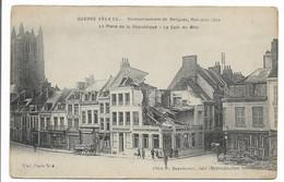 CPA 59 GUERRE 1914 15 BOMBARDEMENT DE BERGUES MAI JUIN 1915 LA PLACE DE LA REPUBLIQUE LE CAFE DU MIDI N°4 BERTELOOT BE - Bergues