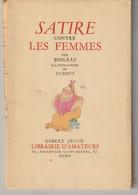 Boileau Satire Contre Les Femmes  Illustrations De Dubout Librairie D'amateurs 1951 - Altri