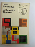 MATHEMATICS MATHEMATICS OBSERVED - FREUDENTHAL HANS - 1967 - Other