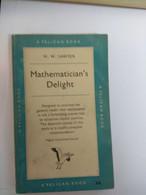 MATHEMATICS MATHEMATICIANS DELIGHT W.W.SAWYER PENGUIN - Other