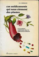 (Livres). Médecine. Ces Medicaments Qui Nous Viennent Des Plantes. Verdrager - Sciences