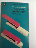 MATHEMATICS THE SEARCH FOR PATTERN W.W.SAWYER PELICAN EDITION - Other