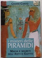 MISTERI DELLE PIRAMIDI DI GIANNI CANTU'  -EDIZIONE  MONDADORI 1998  ( CART 75) - Storia