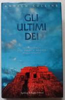 GLI ULTIMI DEI DI ANDREW COLLINS  -EDIZIONE  SPERLING & KUPFER DEL 1997 ( CART 75) - Storia