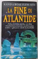 LA FINE DI ATLANTIDE DI  RAND E ROSE FLEM  -EDIZIONE  PIEMME DEL 1997 ( CART 75) - Storia