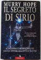 IL SEGRETO DI SIRIO DI MURRY HOPE  -EDIZIONE   CORBACCIO DEL 1997 ( CART 75) - Storia