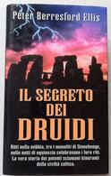 IL SEGRETO  DEI DRUIDI  DI PETER BERRESFORD ELLIS-EDIZIONE  PIEMME  DEL 1997 ( CART 75) - Storia