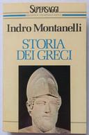 STORIA DEI GRECI DI INDRO MONTANELLI -EDIZIONE   BUR DEL  1989 ( CART 75) - Storia