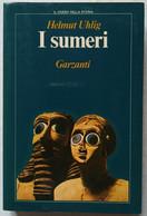 I SUMERI DI  HELMUT ULHLIG  -EDIZIONE  GARZANTI DEL   1981 ( CART 75) - Storia