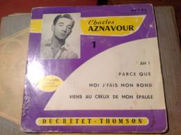 CHARLES AZNAVOUR DISQUE DUCRETET THOMSON VIENS AU CREUX DE MON ÉPAULE AH PARCE QUE 45 TOURS - Collezioni