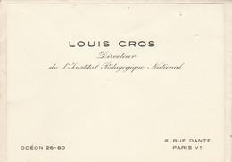 CARTE DE VISTE  LOUIS CROS DIRECTEUR DE L INSTITUT PEDAGOGIQUE NATIONAL - Cartoncini Da Visita