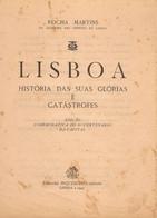 PORTUGAL-LISBOA- HISTÓRIA DAS SUA GLÓRIAS E CATÁSTROFES-ROCHA MATINS - Cultural