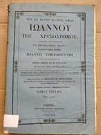 Joannis Chrysostomi, Opera Omnia, Tomus Tertius/ 1837 - Old Books