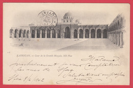 CPA- KAIROUAN - Cour De La Grande Mosquée- Pionnière- DND- Régence De Tunis - Oblitération 1902 * 4 Scans - Tunesië
