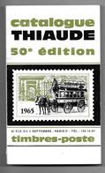Catalogue THIAUDE 1965 - 50e édition - Cotation De Timbres Poste - France - Union Française Et Pays Assimilés - - Francia