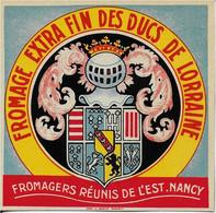ETIQUETTE DE FROMAGE  10 X 10  CARTONNEE FROMAGE EXTRA   FIN DES DUCS DE LORRAINE FROMAGERS REUNIS DE L'EST NANCY - Cheese