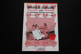 COURTOIS PIROTTE Images De La Wallonie Dans Le Dessin De Presse 1910 1961 Régionalisme Ochs Marcel Antoine Al. SERVAIS - Belgique