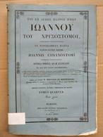 Joannis Chrysostomi, Opera Omnia, Tomus Quartus/ 1837 - Old Books
