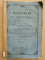 Joannis Chrysostomi, Opera Omnia, Tomus Primus/ 1839 - Old Books