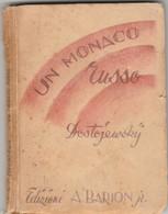 LIBRETTO UN MONACO RUSSO DOTOJESCKY 1946 - Segni Del Tempo (MK350 - Other