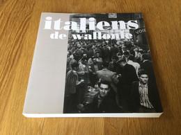 Livre : Italiens De Wallonie (Archives De Wallonie 1996) - Otros