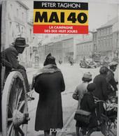 Livre MAI 1940 Campagne 18 Jours ABL Ardenne Chasseurs Ardennais Panzer Canal Albert Vinkt Eben Emael Antwerpen Gembloux - Guerra 1939-45