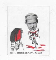 Dorgebray Robert -Baanreuzen-Géants De La Route-nr 103-Belgian Chewing Gum Cy S.A.-Antwerp - Wielrennen