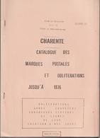 CHARENTE, Catalogue Des MARQUES POSTALES Et OBLITERATIONS Jusqu'A 1876, Club Le Meilleur, Augier - Cancellations