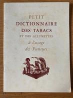 Petit Dictionnaire Des Tabacs Et Des Allumettes à L'usage Des Fumeurs (livret) - Ed. Roger Dacosta - Advertising