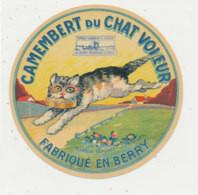 V 96 A / ETIQUETTE DE FROMAGE CAMEMBERT   DU CHAT VOLEUR  FABRIQUE EN BERRY E - Cheese