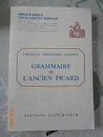 Grammaire De L'ancien Picard Par Carles Théodore Gossen - Picardie - Nord-Pas-de-Calais