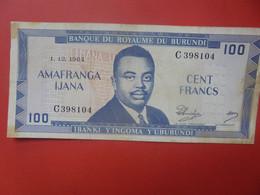 """ROYAUME"" Du BURUNDI 100 FRANCS 1964 Circuler (B.22) - Burundi"