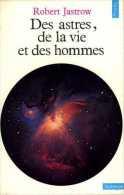 Des Astres, De La Vie Et Des Hommes Par Robert Jastrow - Astronomie