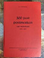 300 Jaar Postmerken Van Nederland 1570-1870P. C. Korteweg - 328bl J. K. Rietdijk - Perfecte Conditie - Stempel