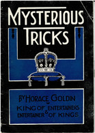 Horace Goldin MYSTERIOUS TRICKS  Autographe De Goldin - Zonder Classificatie