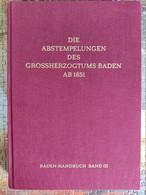 Die Abstempelungen Des Grossherzogtums Baden Ab 1851 -  393 Seiten - Georg Gehringer - 1980 - Topics