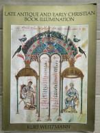 Late Antique And Early Christian Book Illumination - Kurt Weitzmann - Cultural