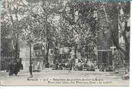 MARSEILLE - Démolition Des Quartiers Derrière La Bourse, Place Jean Guin, Dite Place Aux Oeufs - Le Lavoir - The Canebière, City Centre